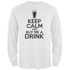 St. Patricks Day - Keep Calm Buy Me A Drink White Adult Long Sleeve T-Shirt