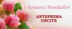 Insaziabili Letture: Anteprima: ROMANZI MONDADORI di Settembre!