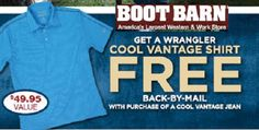 BOOT BARN New Cool Vantage Jeans By Wrangler. Wicks 5x Faster, Sweat Control Technology. Allows For Unrestricted Movement. Save $20 On Select Men's Boots. Get A FREE Wrangler Cool Vantage Shirt Back By Mail With Purchase Of Cool Vantage Jeans. Boot Barn Rewards Enroll Today & Receive 100 Points FREE.
