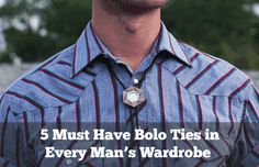 5 Must Have Bolo Ties in Every Man's Wardrobe