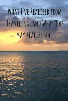I've realized a lot about myself, other cultures, and the world from traveling. #travel #inspiration