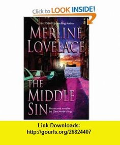The Middle Sin (Cleo North Trilogy) (9780778321729) Merline Lovelace , ISBN-10: 077832172X  , ISBN-13: 978-0778321729 ,  , tutorials , pdf , ebook , torrent , downloads , rapidshare , filesonic , hotfile , megaupload , fileserve