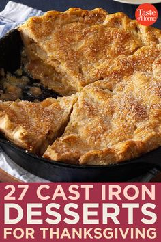 27 Cast Iron Desserts for Thanksgiving Oven too full with the Thanksgiving turkey? Make your Thanksgiving dessert a little different this year by cooking it in a cast iron skillet. Cast Iron Skillet Cooking, Iron Skillet Recipes, Cast Iron Recipes, Dutch Oven Recipes, Baking Recipes, Dessert Recipes, Pie Recipes, Dessert Ideas, Yummy Recipes