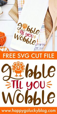 This Gobble Til You Wobble Thanksgiving SVG Cut File is both fun and festive! Make a hand towel, wood sign, and more with this free SVG cut file. Thanksgiving Projects, Thanksgiving Quotes, Thanksgiving Decorations, Thanksgiving Appetizers, Thanksgiving Outfit, Thanksgiving Games, Thanksgiving Recipes, Free Svg Cut Files, Svg Files For Cricut