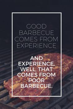 Lets face it, none of us where just natural barbecue pit masters. It takes time, effort, mistakes and a lot of learning. Bbq Quotes, Food Quotes, Funny Quotes, Best Motivational Quotes, Positive Quotes, Quotes Inspirational, Life Sayings, Life Quotes, Bbq Drinks