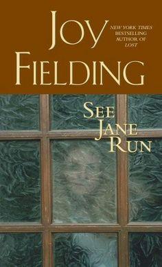 See Jane Run, by Joy Fielding. A Readalike for Iris Johansen.