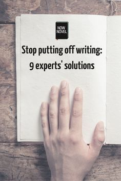 Stop Putting off Writing Now. Writing tips, tips for writers, tips for writing, writer tips, advice for writers, how to write.