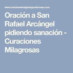 Oración a San Rafael Arcángel pidiendo sanación - Curaciones Milagrosas