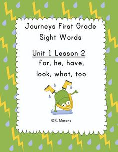 This packet includes activities for the words to know in Unit 1 Lesson 2 of the first grade Journeys series: for, he, have, look, what, too.