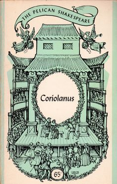 Coriolanus by William Shakespeare.