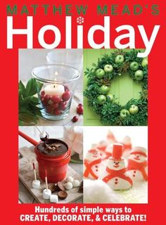 Matthew Mead's Holiday : Hundreds of Simple Ways to Create, Decorate, and Celebrate! by Matthew Mead Paperback) for sale online My Home Design, Mead, Christmas Love, Simple Way, Wonderful Time, Holiday Recipes, Holiday Ideas, Book Worms, Christmas Decorations