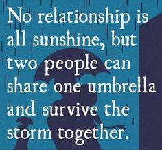 """No relationship is all sunshine, but two people can share one umbrella and survive the storm together"" ** Love quotes * relationships * for better or worse * together Cute Quotes, Great Quotes, Quotes To Live By, Funny Quotes, Inspirational Quotes, Drake Quotes, Karma Quotes, Quotes Girls, Funny Pics"
