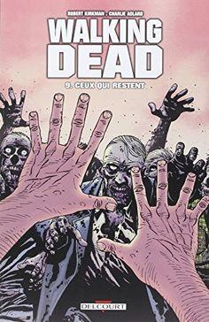 Avis BD Comics Walking Dead, tome 9 : Ceux qui restent - résumé et chronique Comics sur Coin BD