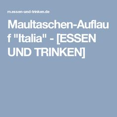 """Maultaschen-Auflauf """"Italia"""" - [ESSEN UND TRINKEN]"""