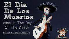 (SCHOOL FRIENDLY) What is El Dia De Los Muertos? by Eddie G!