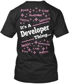 It's A Developer Thing.....