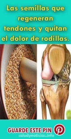 Las semillas que regeneran tendones y quitan el dolor de rodillas. Así se prepara. #Salud #Remedios #Rodillas #Caídas #vida