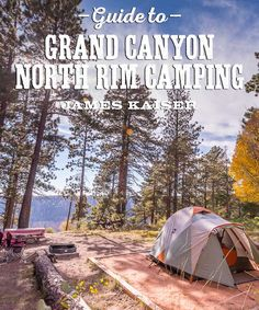 Complete guide to Grand Canyon North Rim Camping. Best campgrounds, campsites and more!