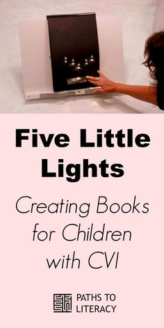 Guidelines to create a book about lights for children with CVI (Cortical Visual Impairment) Education And Literacy, Preschool Special Education, Multiple Disabilities, Learning Disabilities, Create Your Own Book, Environmental Print, Visual Impairment, Vision Therapy, School Psychology