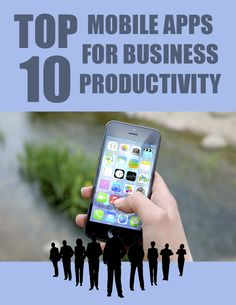 Top 10 Mobile Apps for Business Productivity Mobile apps that help you become more productive in your business are very important today. People want answers now, and they want action now. They don't want to wait until you get to your PC. What's more important is that you don't want to …