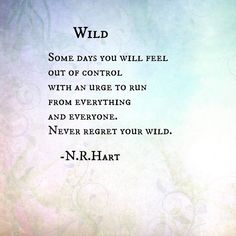 """840 Likes, 14 Comments - N.R.Hart ❤️ (@n.r.hart) on Instagram: """"Wild @n.r.hart #nrhart #nrhartpoetry #nrhartquotes #wild #poetslife #romanticquotes…"""""""