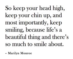Keep your head high and be strong <3