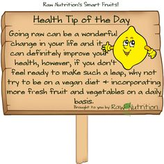 """HEALTH TIP OF THE DAY - not necessarily the """"raw eating"""" tip, more of the design"""