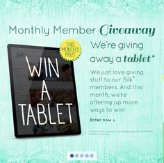 YAY!!! Free Tablet to a lucky winner!!! I love SILK!  http://silk.com/signup