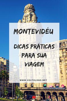 Montevidéu | Dicas práticas para a sua viagem. Como se locomover, onde ficar e o que fazer na maior cidade do Uruguai.