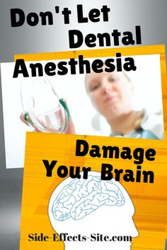 Don't let dental anethesia damage your brain. Nitrous oxide can be more damaging that you realize:  http://www.easy-immune-health.com/dental-nitrous-oxide.html