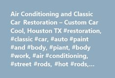 Air Conditioning and Classic Car Restoration – Custom Car Cool, Houston TX #restoration, #classic #car, #auto #paint #and #body, #piant, #body #work, #air #conditioning, #street #rods, #hot #rods, #muscle #cars http://bank.nef2.com/air-conditioning-and-classic-car-restoration-custom-car-cool-houston-tx-restoration-classic-car-auto-paint-and-body-piant-body-work-air-conditioning-street-rods-hot-rods-mu/  # Welcome to Custom Car Cool Custom Car Cool was founded in 1986 by owner Oscar Arce and…