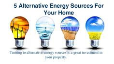 5 Alternative Energy Sources For  Your Home  Turning to alternative energy sources is a great investment in  your property.