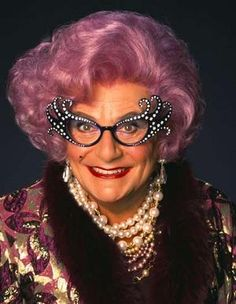 Dame Edna Everage [Barry Humphries]  (2/17/1934-??) -- Australian Dadaist Performer/Comedian. Dame Edna Everage Character retired in 2012.