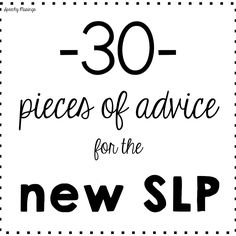 Speechy Musings: Some great advice for new SLPs!  - repinned by @PediaStaff – Please Visit  ht.ly/63sNt for all our pediatric therapy pins