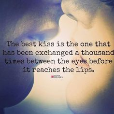 The Best Kiss love love quotes quotes kiss quote couple in love love quote instagram quotes kissing quotes couple quotes