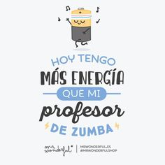 Autoayuda y Superacion Personal Zumba Quotes, Funny Quotes, Happy Fun, Its A Wonderful Life, More Than Words, Spanish Quotes, Funny Images, Wise Words, Positivity