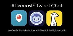 Kooste 1.12. #LivecastFi tweet chat -keskustelusta jonka aihe oli Periscope ja muut reaaliaikaisen videon tuotantovälineet ja -ohjelmat