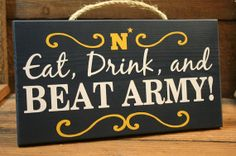 New Eat Drink and Beat ARMY sign US NAVY by KRCustomWoodcrafts, $26.00 Yep...this is a sign we definitely need!