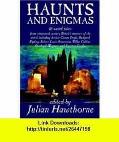 Haunts and Enigmas (9781587159688) Julian Hawthorne , ISBN-10: 1587159686  , ISBN-13: 978-1587159688 ,  , tutorials , pdf , ebook , torrent , downloads , rapidshare , filesonic , hotfile , megaupload , fileserve