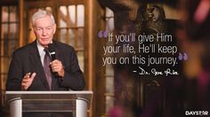 """""""If you'll give Him your life, He'll keep you on this journey."""" -Gene Rice [Daystar.com]"""