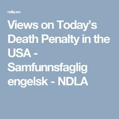 Views on Today's Death Penalty in the USA - Samfunnsfaglig engelsk - NDLA