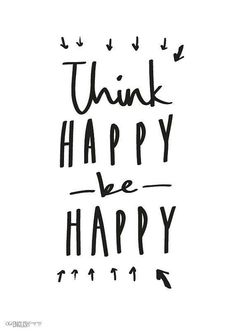 Think Happy Be Happy ! It is Motivation Monday ! Enjoy your Monday and remember to be happy. Do you have any advice you can give to others on how to think happy and be happy ? Motivacional Quotes, Words Quotes, Great Quotes, Quotes To Live By, Inspirational Quotes, Motivational Monday, Famous Quotes, Monday Work Quotes, Simple Happy Quotes