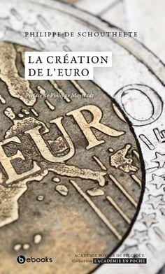 La création de l'Euro / Philippe de Schoutheete ; préface de Philippe Maystadt - http://boreal.academielouvain.be/lib/item?id=chamo:1900588&theme=UCL