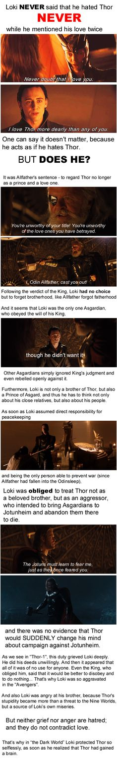 "It's widely believed that Loki hates his brother. All this ""no matter how much he said he hates Thor..."" - it is everywhere in the fandom. But the fact is that he NEVER said it."