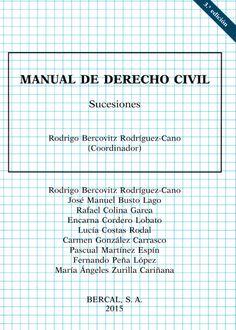 Manual de derecho civil. Sucesiones / Rodrigo Bercovitz Rodríguez-Cano.    3ª ed.    Bercal, 2015