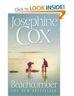 The Beachcomber: Amazon.co.uk: Josephine Cox: Books i must have read this twice ,sort of remembered the story i read it enjoyable romantic easy read