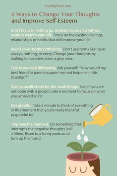 """Changing your thoughts can improve your self-esteem. Here are six ways to shift your thoughts from the negative to the positive. They're easy! Check them out.."" www.HealthyPlace.com"
