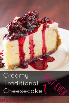 The Best Ever Creamy Cheesecake