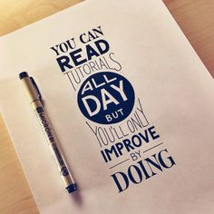 You'll Only Improve By Doing by Sean McCabe. A word of advice to Pinterest-ers. ;)