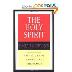The Holy Spirit - by - Sinclair B. Ferguson